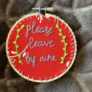 """Please leave by nine"" embroidery"